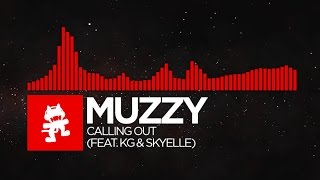 [DnB] - Muzzy - Calling Out (feat. KG & Skyelle) [Monstercat Release]