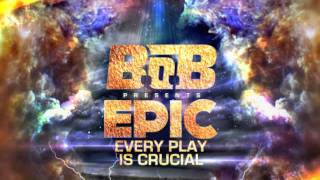 B.o.B - Epic (feat. Playboy Tre & Meek Mill)