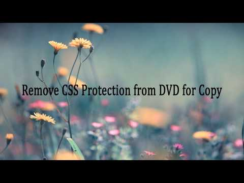 Remove CSS Protection From DVD For Copy