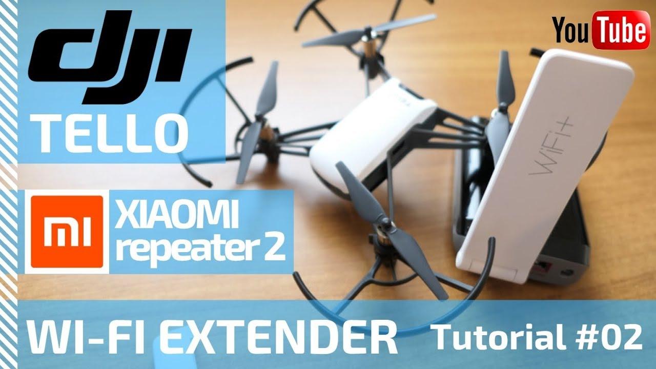 DJI TELLO Xiaomi MI Extender 2 Wi-Fi Setup TUTORIAL #02