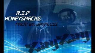 ZayZay- R.I.P. HoneySmacks (Prod.By JayPluss)