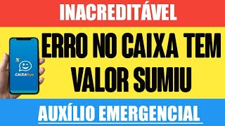 😲erro Caixa Tem-valor Sumiu - Auxilio Emergencial Pagamentos 1a,2a,3a, Parcela+calendario 4a Parcela