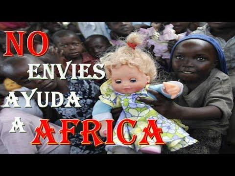 ?? ¿Por qué NO debes enviar AYUDA a AFRICA? [Lo que políticos y ONGS no quieren que sepas] ??