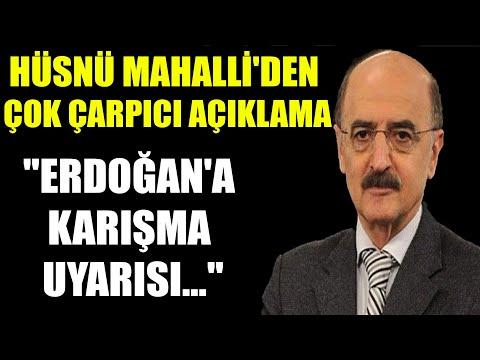 """Hüsnü Mahalli'den çok çarpıcı Açıklama! """"Erdoğan'a Karışma Uyarısı..."""""""