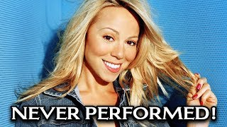 Mariah Carey - Songs She Has NEVER Performed LIVE!