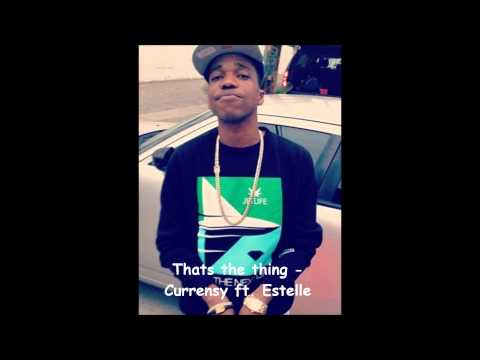 Curren$y - Thats the thing  ft. Estelle