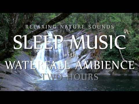 Sleep Music with Waterfall Ambience Relaxation - Two Hours Natural Sounds for Meditation, Study