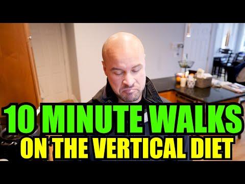 10 MINUTE WALKS ON THE VERTICAL DIET