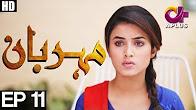 Meherbaan - Episode 11 Full HD - Aplus
