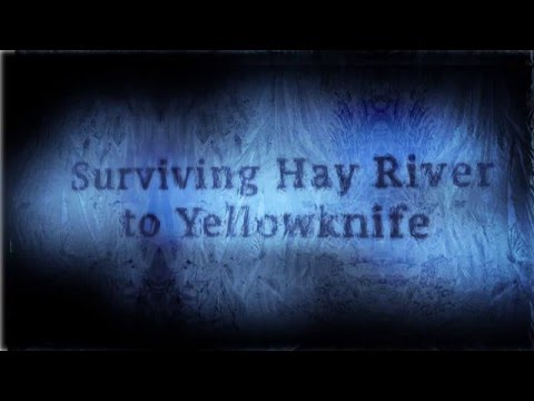 Surviving Hay River to Yellowknife