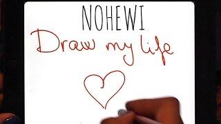 DRAW MY LIFE | DIBUJO MI VIDA ♥ Nohewi ♥