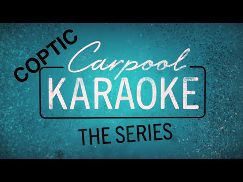Coptic Carpool Karaoke