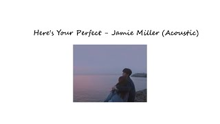 ♪ ` Here's Your Perfect - Jamie Miller (Acoustic) ♪ ` One Hour Version