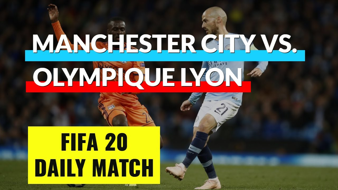 FIFA 20 Daily Match | Manchester City vs Olympique Lyon | UEFA Champions League Quarter Final