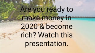 Are you ready to make money in 2020 & become rich?