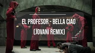 El Profesor - Bella Ciao (Jovani Remix) [Money Heist] + Lyrics