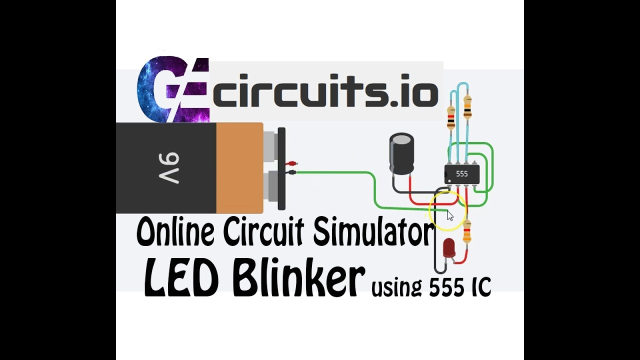 FREE Online Circuit Simulation || Led Blinker Using 555 Timer ...