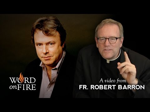 """Bishop Barron on Hitchens' """"God Is Not Great"""" (Part 2 of 3)"""