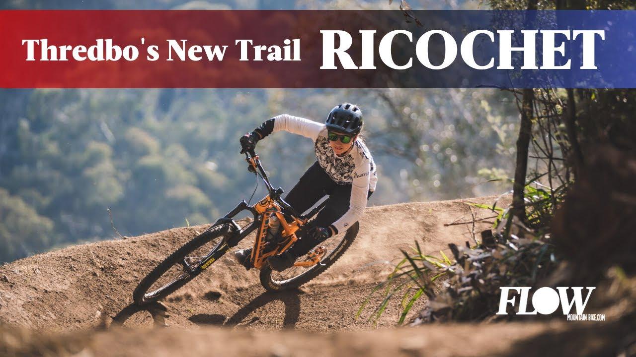 Must Ride: Thredbo's New Trail, Ricochet