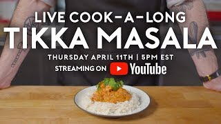 Chicken Tikka Masala | Basics with Babish Live