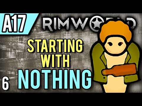 RimWorld Alpha 17 | At Least You Haul (Let's Play RimWorld / Gameplay Part 6)