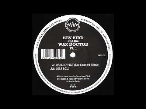 Kev Bird and The Wax Doctor - Dark Matter (Kev Bird's 93 Remix)