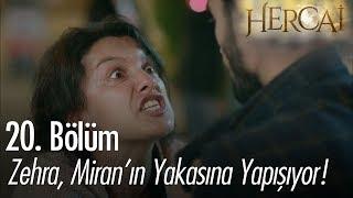 Zehra, Miran'ın yakasına yapışıyor - Hercai 20. Bölüm