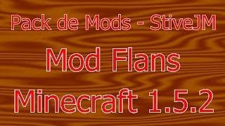 Pack de mods de minecraft 1.5.2 #1 com mod Flans StiveJM