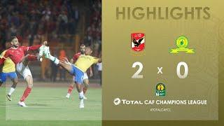 Al Ahly 2-0 Mamelodi Sundowns   HIGHLIGHTS   Quarter-Final First Leg   TotalCAFCL