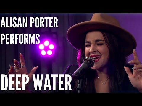 ALISAN PORTER Performs DEEP WATER