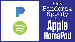 How to Play Apple HomePod with Spotify & Pandora