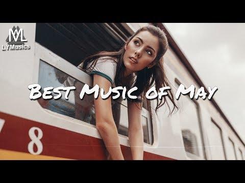 Best Music of May 2018 (with lyrics)
