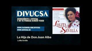 Lolita Sevilla - La Hija de Don Juan Alba