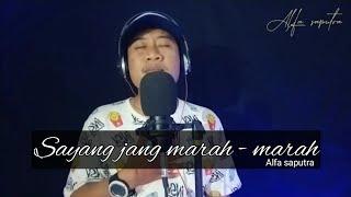 Download Sayang jang marah marah - R. angkotasan (Cover Alfa saputra)