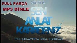 SEN ANLAT KARADENİZ FUL MP3 DİNLE (YENİ)