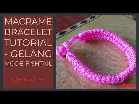 MACRAME BRACELET TUTORIAL - GELANG MODE FISHTAIL 2O19