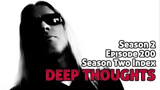 Deep Thoughts Ep 200: Season Two Index