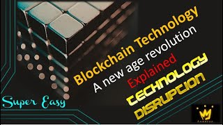 Blockchain Technology - A new age revolution -What it is and how it works Explained in a simple way