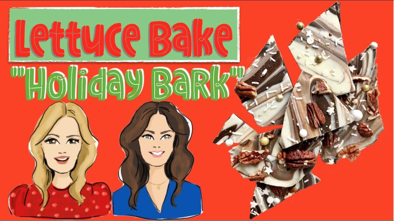 Lettuce Bake HOLIDAY BARK
