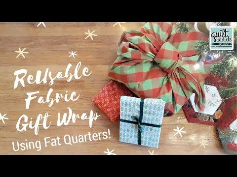 Reusable Fabric Gift Wrap Using Fat Quarters & Yardage! 12 Makes Of Christmas