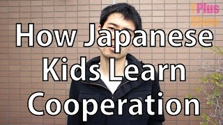 How Japanese Kids Learn Cooperation