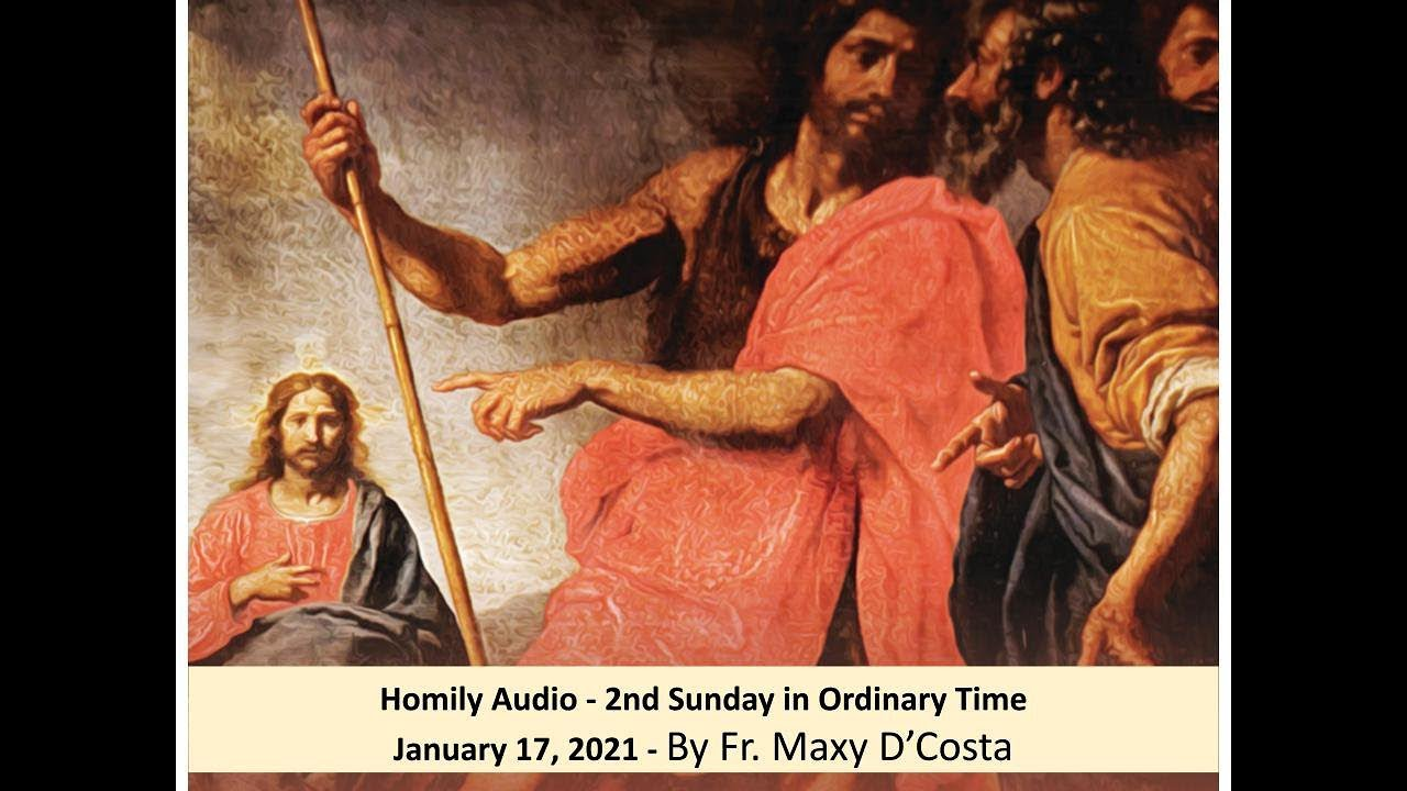 January 17, 2021 - (Audio Homily) 2nd Sunday in Ordinary Time - Fr. Maxy D'Costa