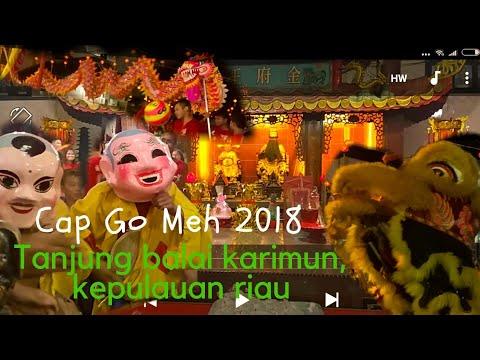 Cap go meh di riau,  tanjung balai karimun 2018