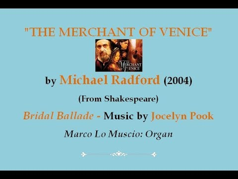"""The Merchant of Venice""  - Jocelyn Pook: ""Bridal Ballad"" (Organ: Marco Lo Muscio)"