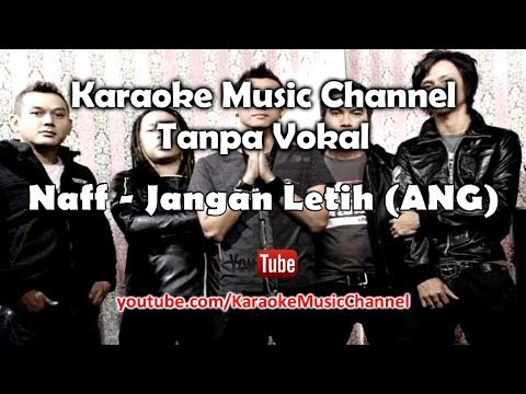 Karaoke Naff - Jangan Letih (ANG)   Tanpa Vokal