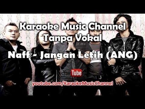 Karaoke Naff - Jangan Letih (ANG) | Tanpa Vokal
