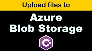How to upload fiĮes to Microsoft Azure Blob Storage with C#