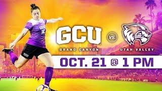GCU Women's Soccer vs. Utah Valley Oct 21, 2018