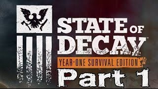 State of Decay Year-One Survival Edition Walkthrough Part 1 Xbox One Gameplay Review