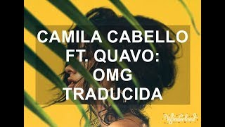 Camila Cabello ft Quavo OMG Traducida al Español Wonderland
